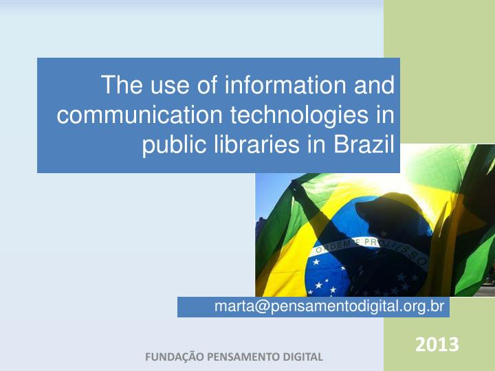 the use of information and communication technologies in public libraries in brazil n.