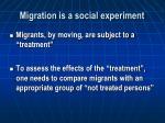 migration is a social experiment