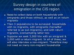 survey design in countries of emigration in the cis region