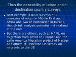 thus the desirability of linked origin destination country surveys