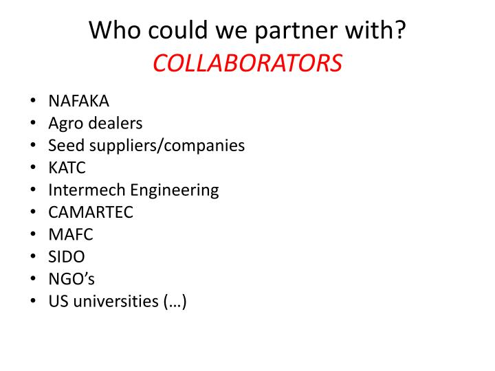 Who could we partner with?