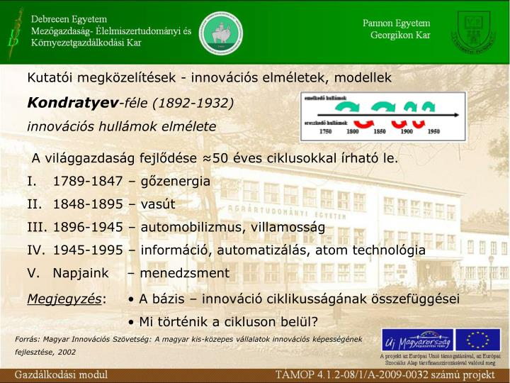Kutatói megközelítések - innovációs elméletek, modellek