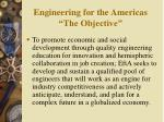 engineering for the americas the objective