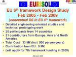 eu 6 th framework design study feb 2005 feb 2009 conceptual ds in eu 5 th framework