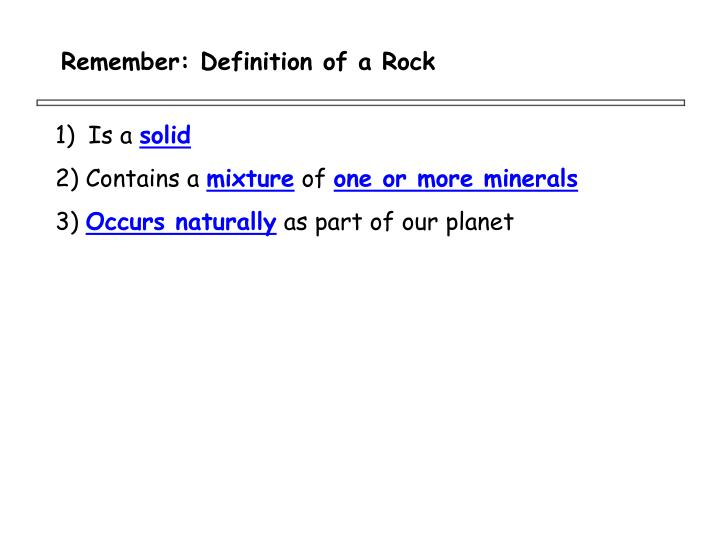 Remember: Definition of a Rock