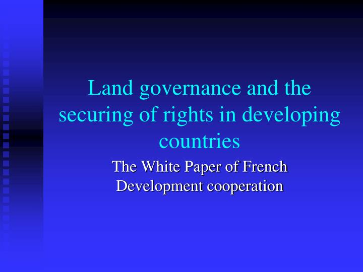 land governance and the securing of rights in developing countries