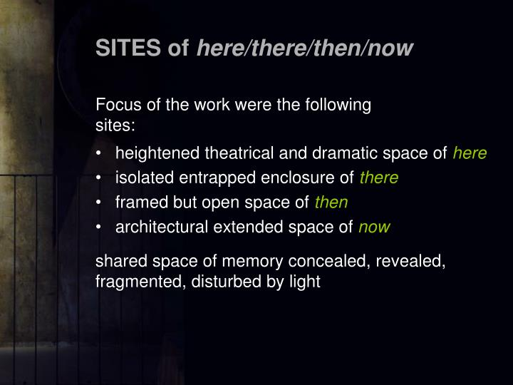 Focus of the work were the following sites: