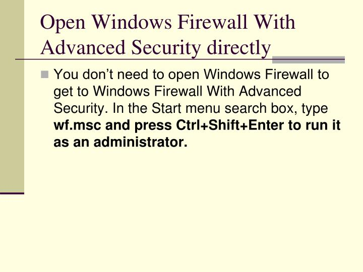 Open Windows Firewall With Advanced Security directly