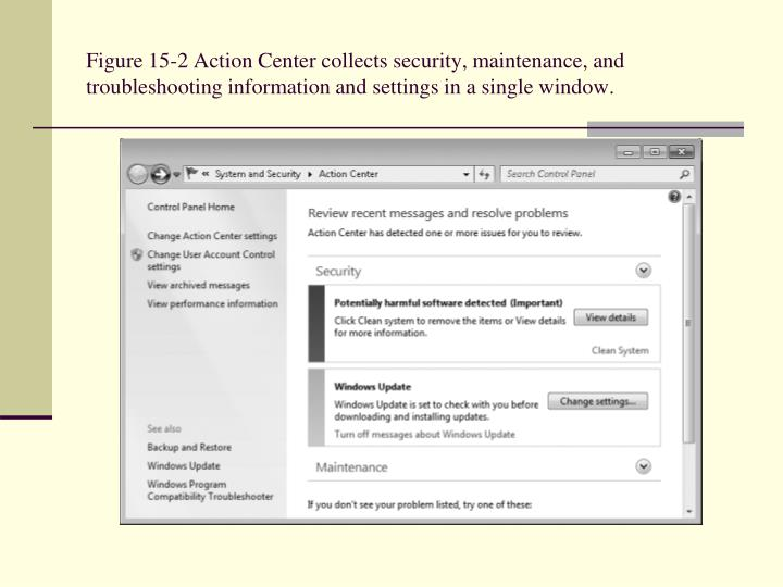 Figure 15-2 Action Center collects security, maintenance, and troubleshooting information and settings in a single window.