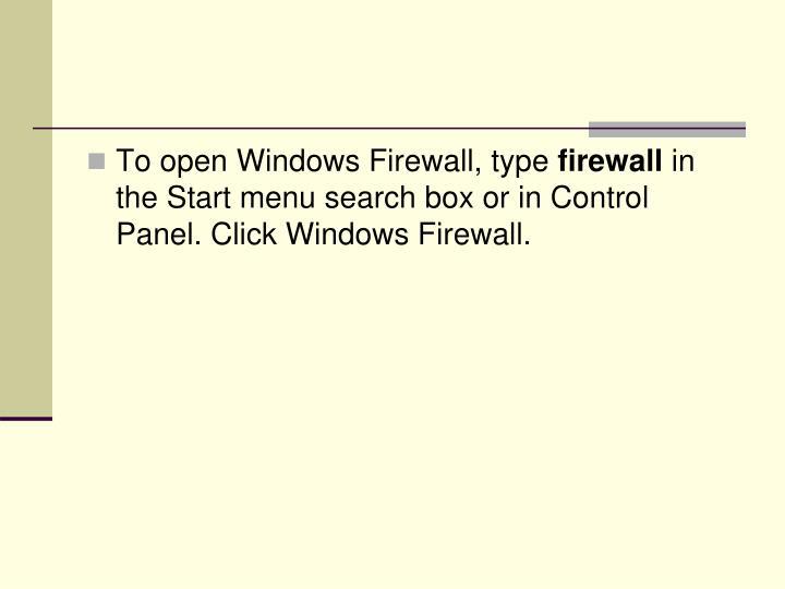 To open Windows Firewall, type