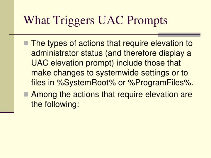 What Triggers UAC Prompts