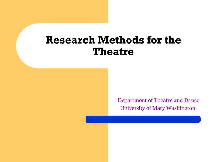 research methods for the theatre n.