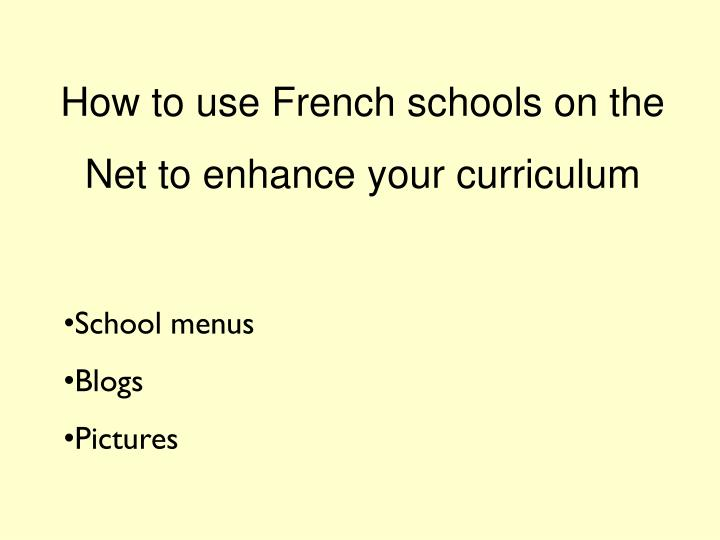How to use french schools on the net to enhance your curriculum