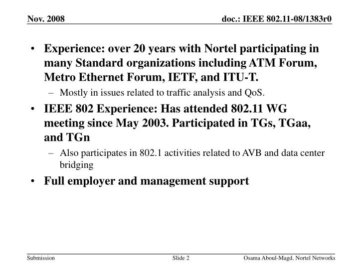 Experience: over 20 years with Nortel participating in many Standard organizations including ATM For...