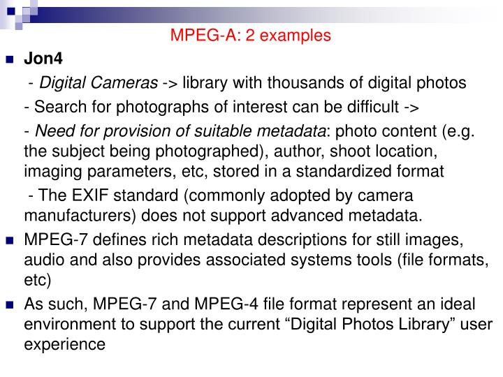 MPEG-A: 2 examples