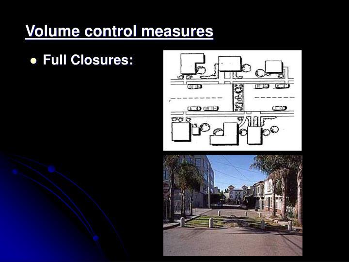 Volume control measures
