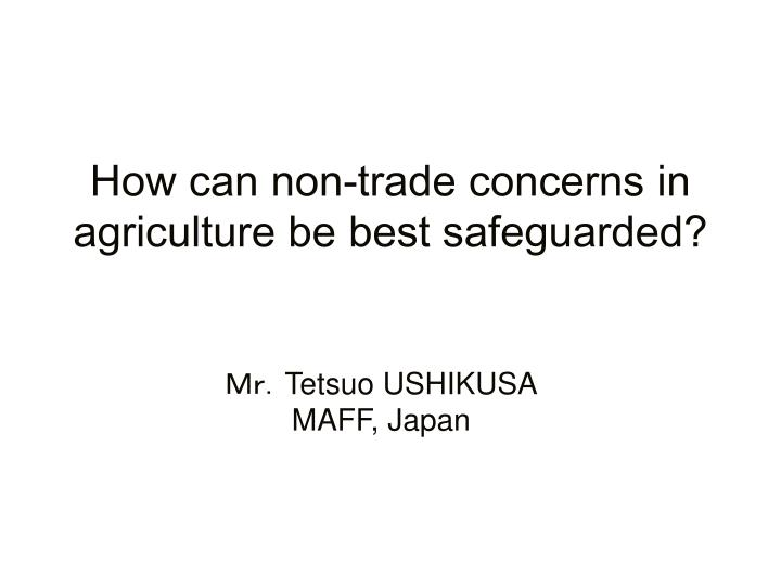how can non trade concerns in agriculture be best safeguarded n.