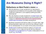 are museums doing it right