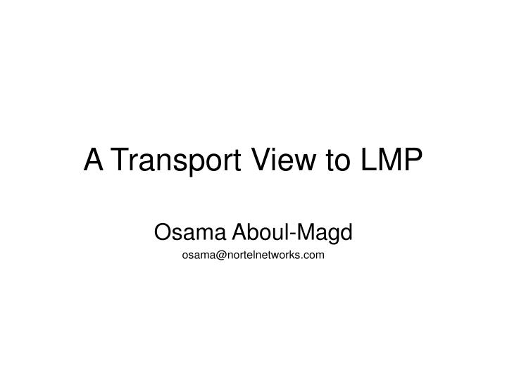 A transport view to lmp