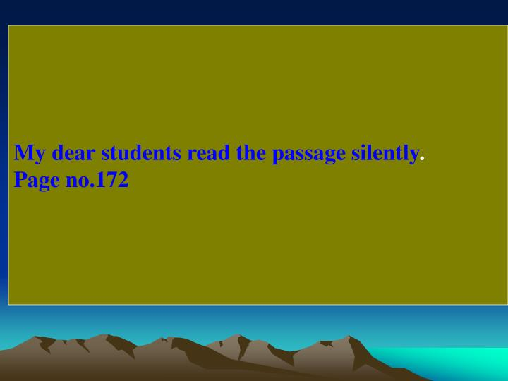 My dear students read the passage silently
