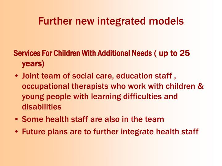 Further new integrated models