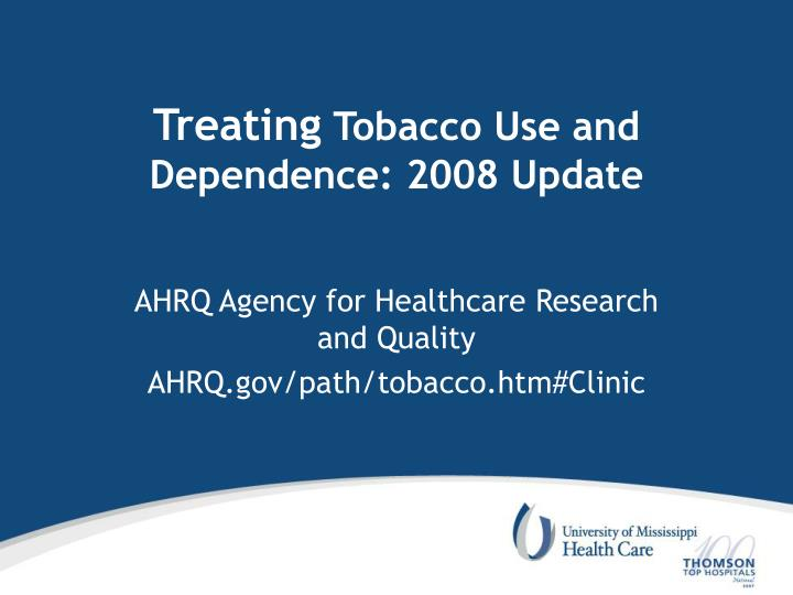 Treating tobacco use and dependence 2008 update