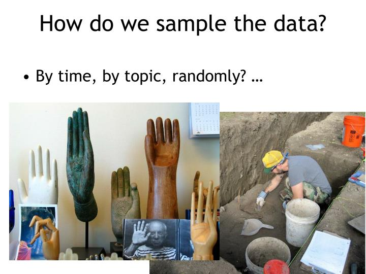 How do we sample the data?
