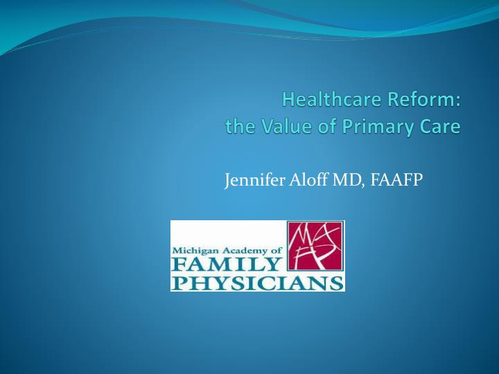 Healthcare reform the value of primary care