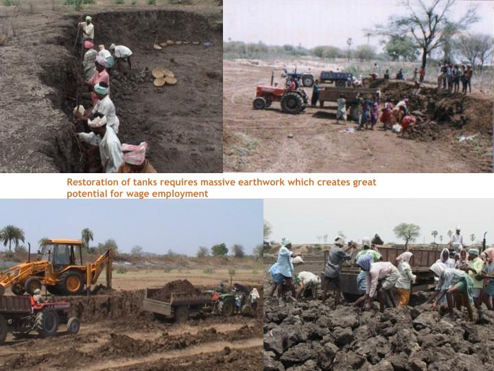 Restoration of tanks requires massive earthwork which creates great potential for wage employment