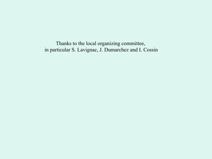 Thanks to the local organizing committee,