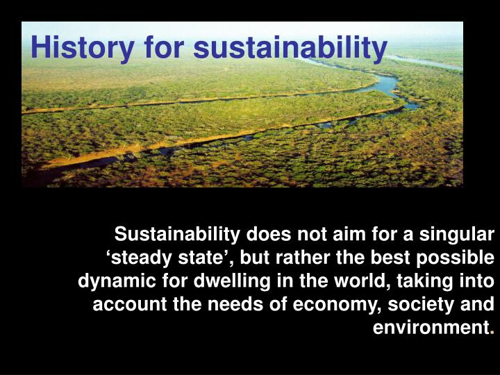 History for sustainability