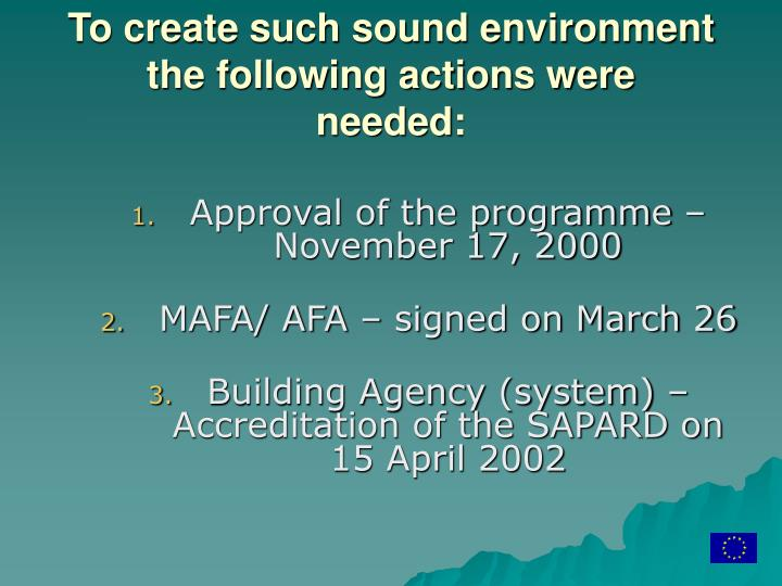 To create such sound environment the following actions were needed:
