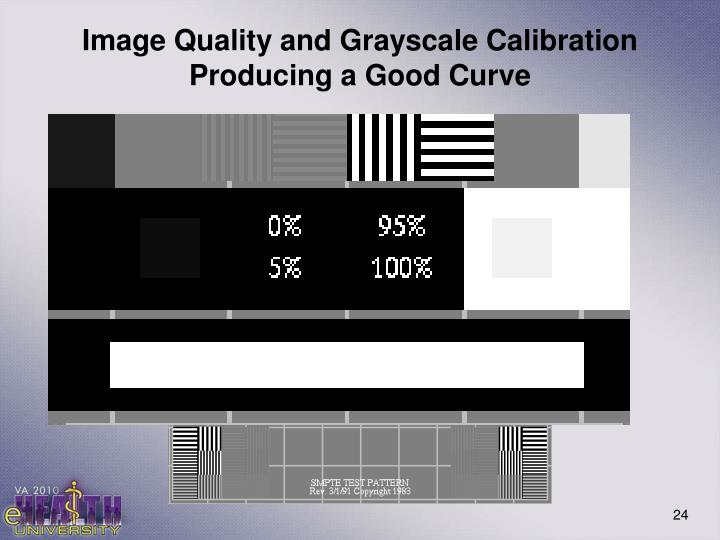 Image Quality and Grayscale Calibration