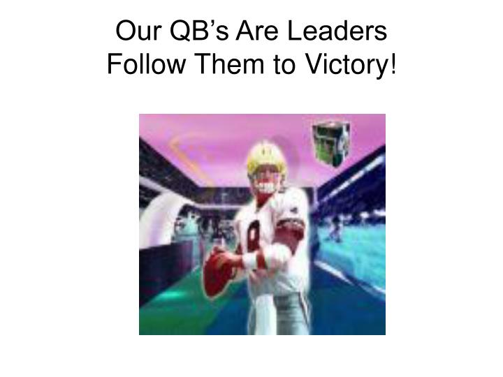 Our QB's Are Leaders