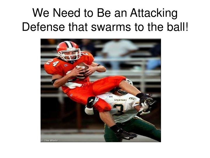 We Need to Be an Attacking
