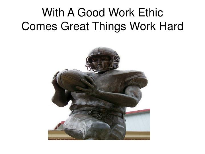 With A Good Work Ethic