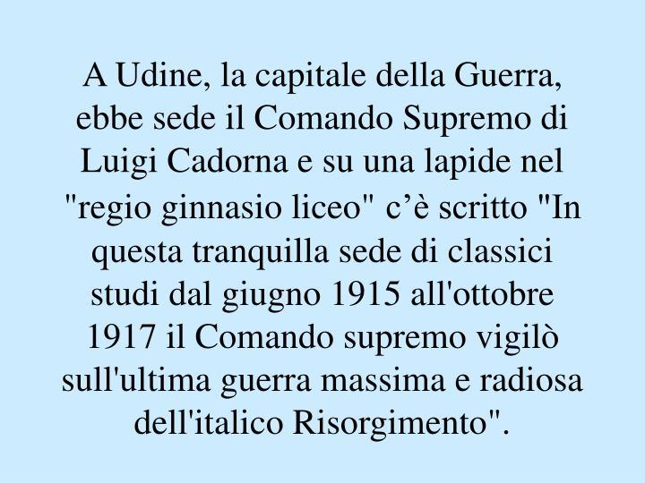 A Udine, la capitale della Guerra,