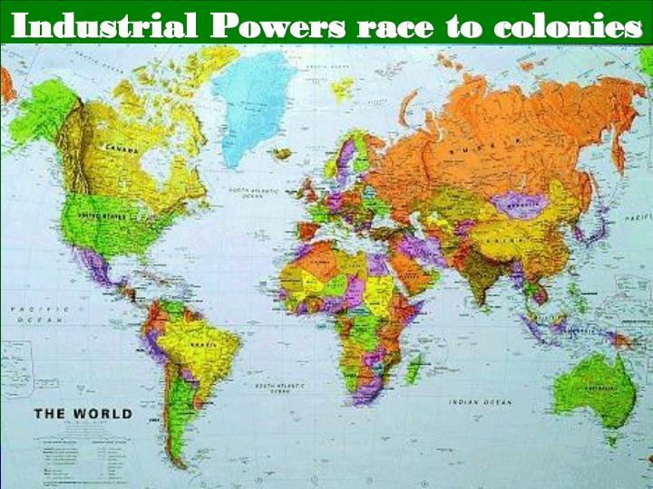 Industrial powers race to colonies