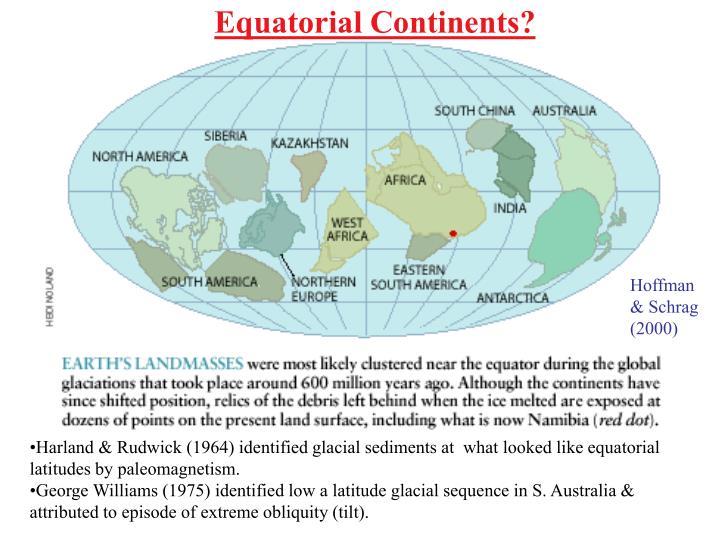 Equatorial Continents?