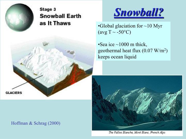 Snowball?