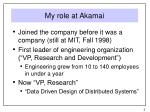 my role at akamai