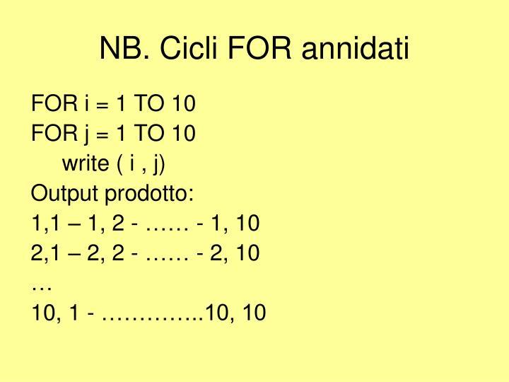 NB. Cicli FOR annidati