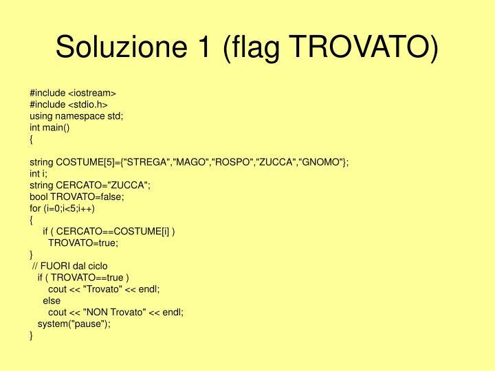 Soluzione 1 (flag TROVATO)