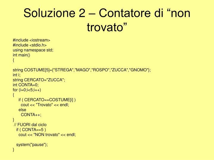 """Soluzione 2 – Contatore di """"non trovato"""""""