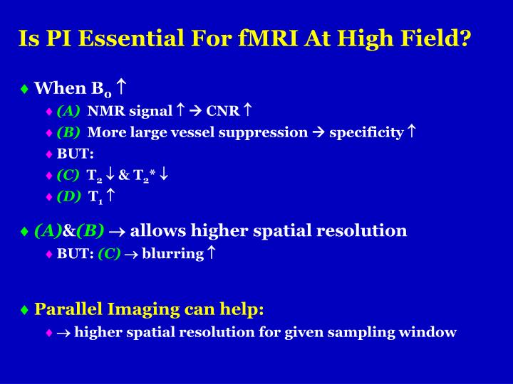 Is PI Essential For fMRI At High Field?