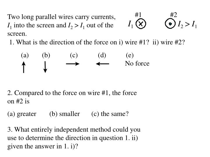 Two long parallel wires carry currents,
