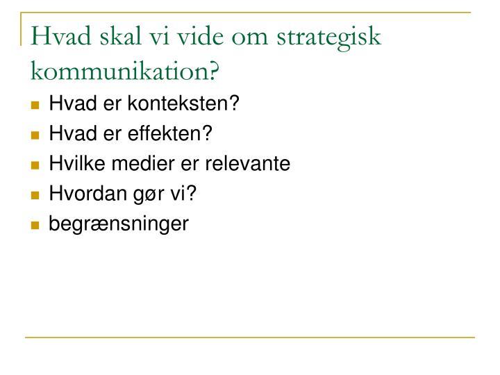 Hvad skal vi vide om strategisk kommunikation?