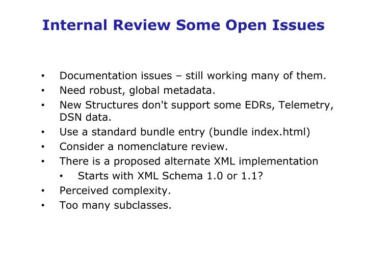 Internal Review Some Open Issues