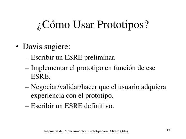 ¿Cómo Usar Prototipos?