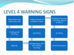 level 4 warning signs